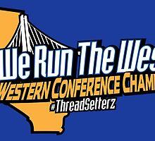 We Run The West - Western Conference Champs by themarvdesigns