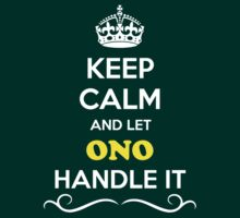 Keep Calm and Let ONO Handle it by robinson30