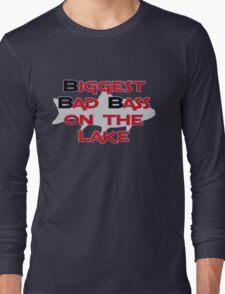 Biggest Bad Bass on the Lake Long Sleeve T-Shirt