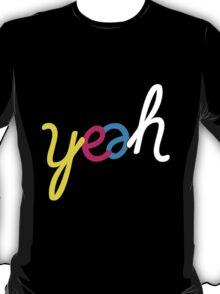 yeah w T-Shirt