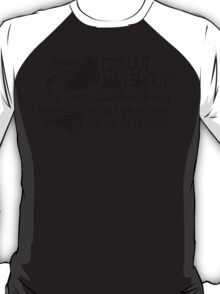 ISAIAH 12:6  CRY OUT AND SHOUT T-Shirt