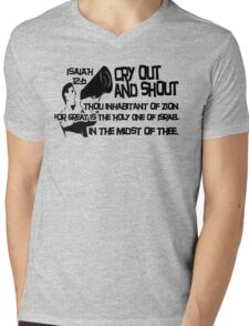 ISAIAH 12:6  CRY OUT AND SHOUT Mens V-Neck T-Shirt