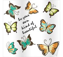 Be Your Own Beautiful Butterflies Poster