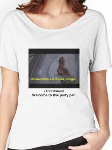 Welcome to the Party pal! Women's Relaxed Fit T-Shirt