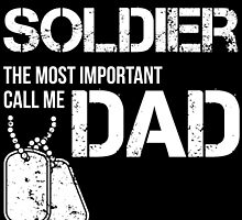 some people call me solder the most important call me dad by teeshoppy