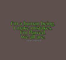 Derek  Shepherd - I'm a human being Unisex T-Shirt