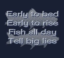 Early to Bed, Early to Rise, Fish All Day, Tell Big Lies by Buckwhite