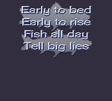 Early to Bed, Early to Rise, Fish All Day, Tell Big Lies Womens Fitted T-Shirt