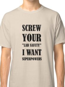 Lab safety Classic T-Shirt