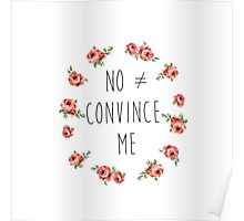No Doesn't Equal Convince Me Poster