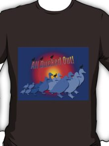 All Ducked Out T-Shirt