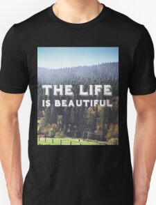 The life is beautiful T-Shirt