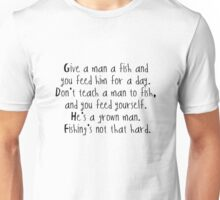 Give a man a fish... Unisex T-Shirt