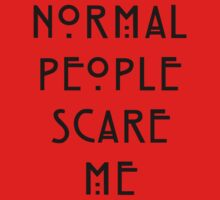Normal People Scare Me - III by pyros