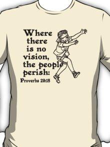 PROVERBS 29:18  NO VISION T-Shirt
