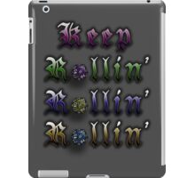 Keep Rollin' Rollin' Rollin' iPad Case/Skin