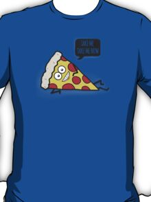 Funny & Cute Delicious Pizza Slice wants only you! T-Shirt
