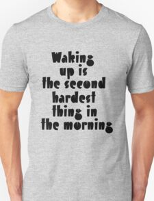The second hardest Unisex T-Shirt