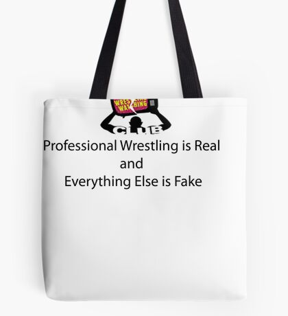 Professional Wrestling is Real Tote Bag