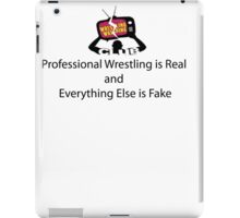 Professional Wrestling is Real iPad Case/Skin