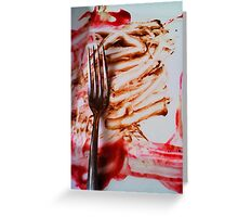 Dessert is gone Greeting Card
