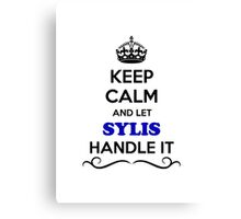 Keep Calm and Let SYLIS Handle it Canvas Print