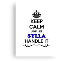 Keep Calm and Let SYLLA Handle it Canvas Print