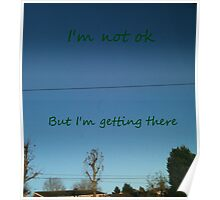 I'm Not Ok, But I'm Getting There Poster