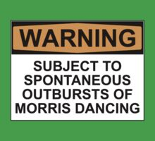 WARNING: SUBJECT TO SPONTANEOUS OUTBURSTS OF MORRIS DANCING by Rob Price