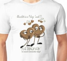 Chocolate - Saturday is sweet encounter day Unisex T-Shirt