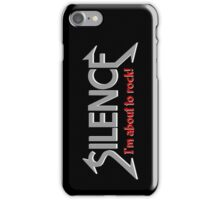 Silence | I'm about to rock iPhone Case/Skin