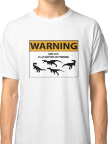 Keep Out Sign (Velociraptors) Classic T-Shirt