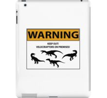 Keep Out Sign (Velociraptors) iPad Case/Skin