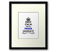 Keep Calm and Let PERER Handle it Framed Print