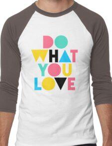 Do What You Love. Men's Baseball ¾ T-Shirt