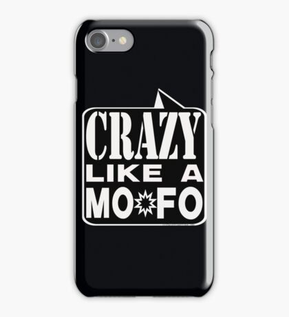 CRAZY MOFO:  BKWH iPhone Case/Skin