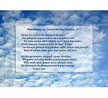 """""""Pied Beauty"""" by Gerard Manley Hopkins, especially good as a card. Photographic Print"""