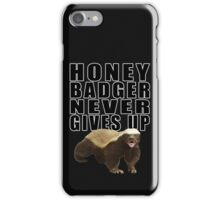 Honey Badger Never Gives Up iPhone Case/Skin