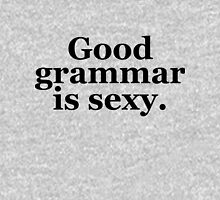 Good grammar is sexy. T-Shirt