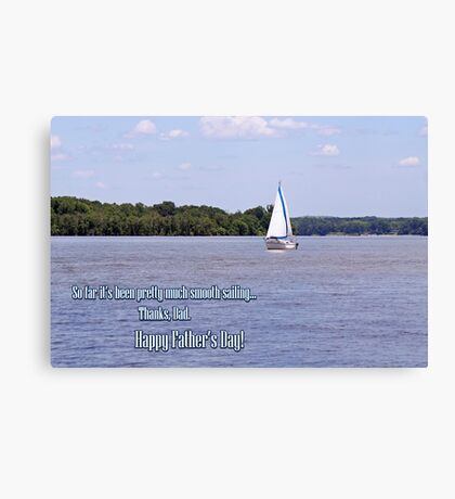 Smooth Sailing - Father's Day Canvas Print