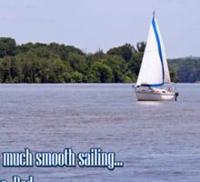 Smooth Sailing - Father's Day Sticker
