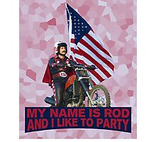My Name Is Rod Photographic Print