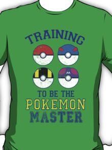 Training to be the Pokemon Master T-Shirt
