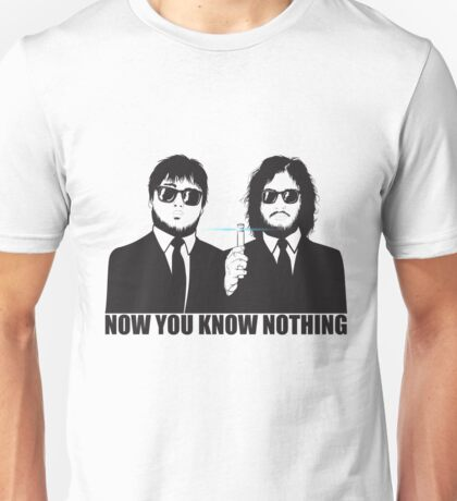 NOW YOU KNOW NOTHING Unisex T-Shirt
