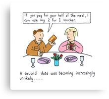 A second date was looking increasingly unlikely... Canvas Print