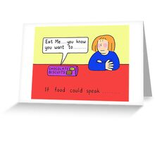 Chocolate biscuits, if food could speak. Greeting Card