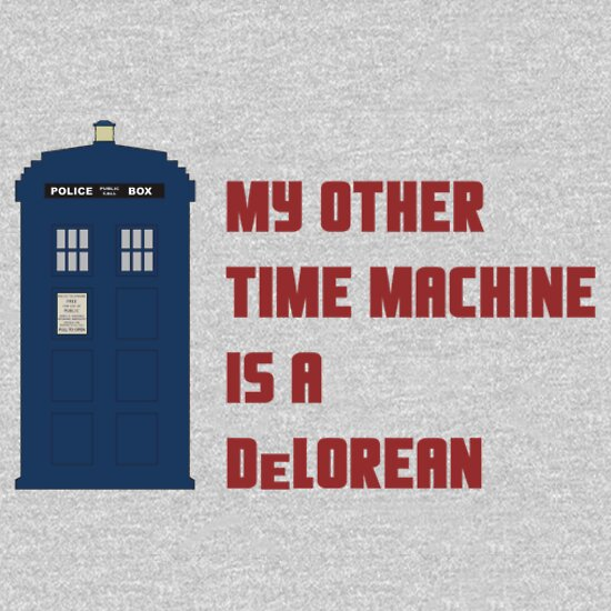 TShirtGifter presents: My other time machine