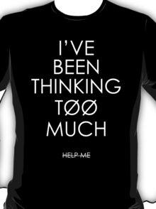 HELP ME T-Shirt
