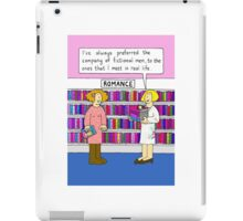 I prefer fictional men to real ones. iPad Case/Skin