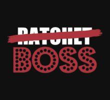 Not Ratchet, Just BOSS T-Shirt